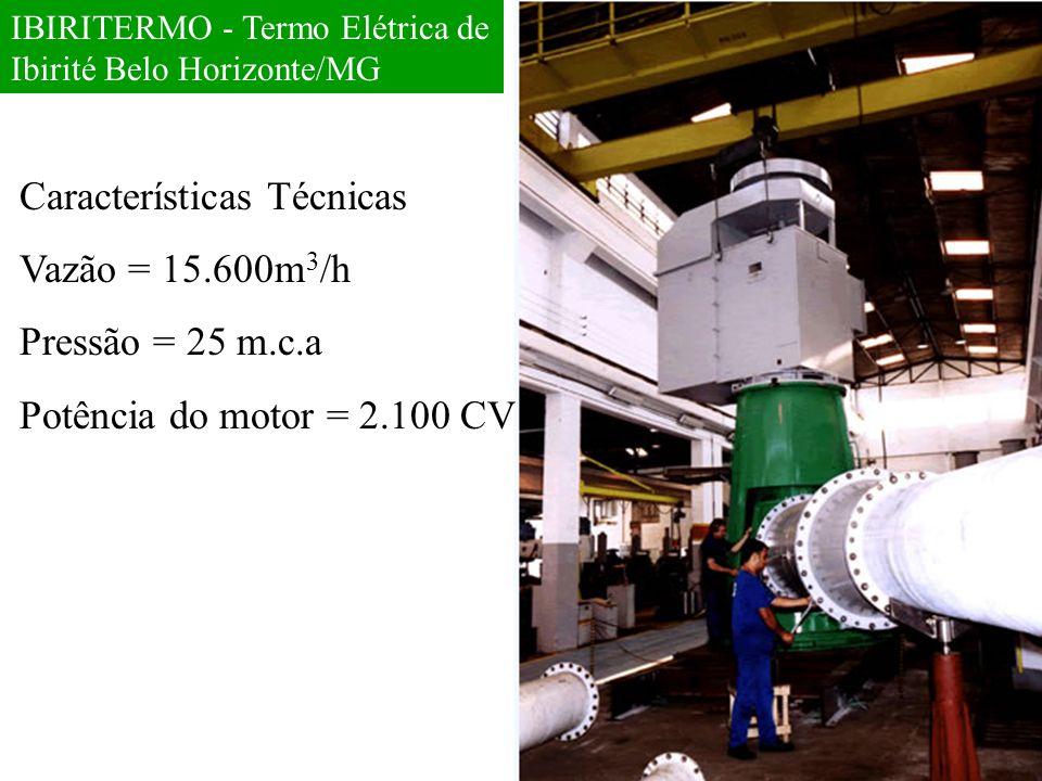 Características Técnicas Vazão = 15.600m3/h Pressão = 25 m.c.a