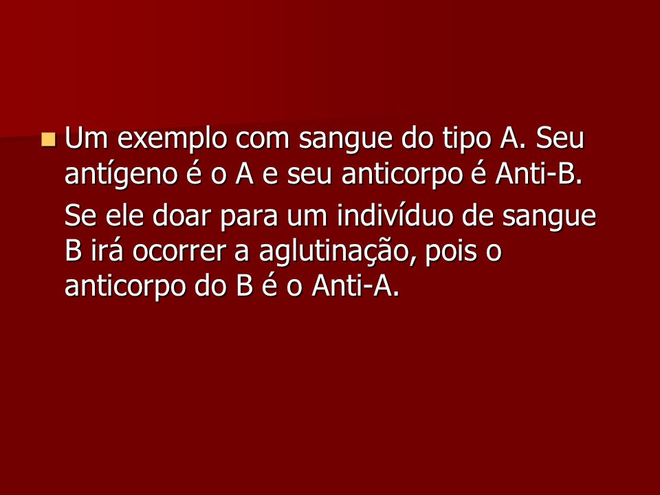 Um exemplo com sangue do tipo A