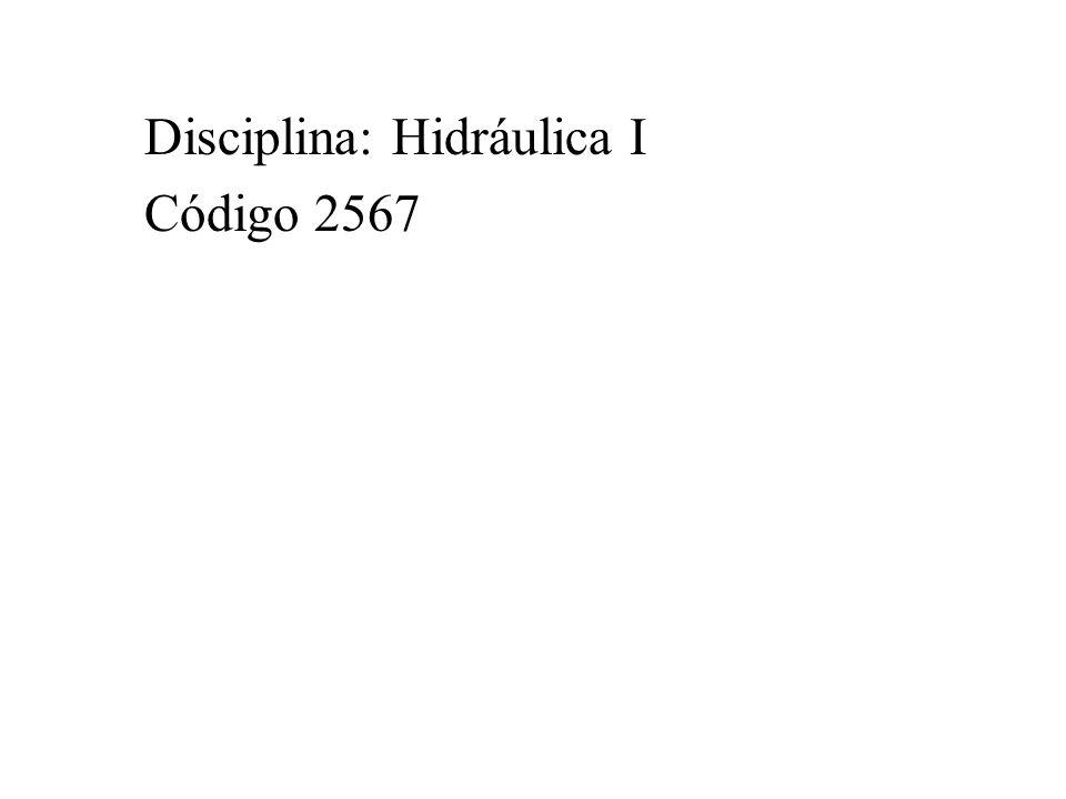 Disciplina: Hidráulica I