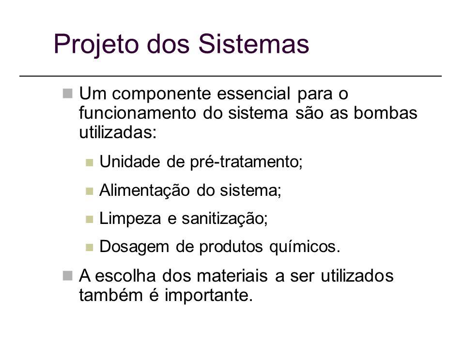 Projeto dos Sistemas Um componente essencial para o funcionamento do sistema são as bombas utilizadas: