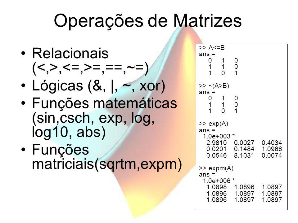 Operações de Matrizes Relacionais (<,>,<=,>=,==,~=)