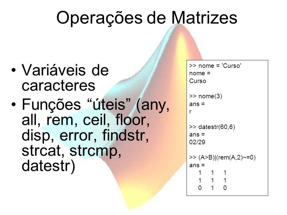 Operações de Matrizes Variáveis de caracteres