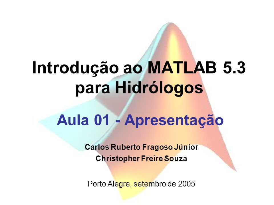 Introdução ao MATLAB 5.3 para Hidrólogos