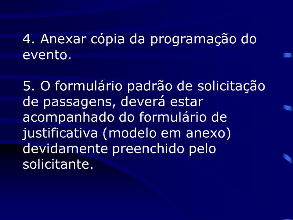 4. Anexar cópia da programação do evento. 5