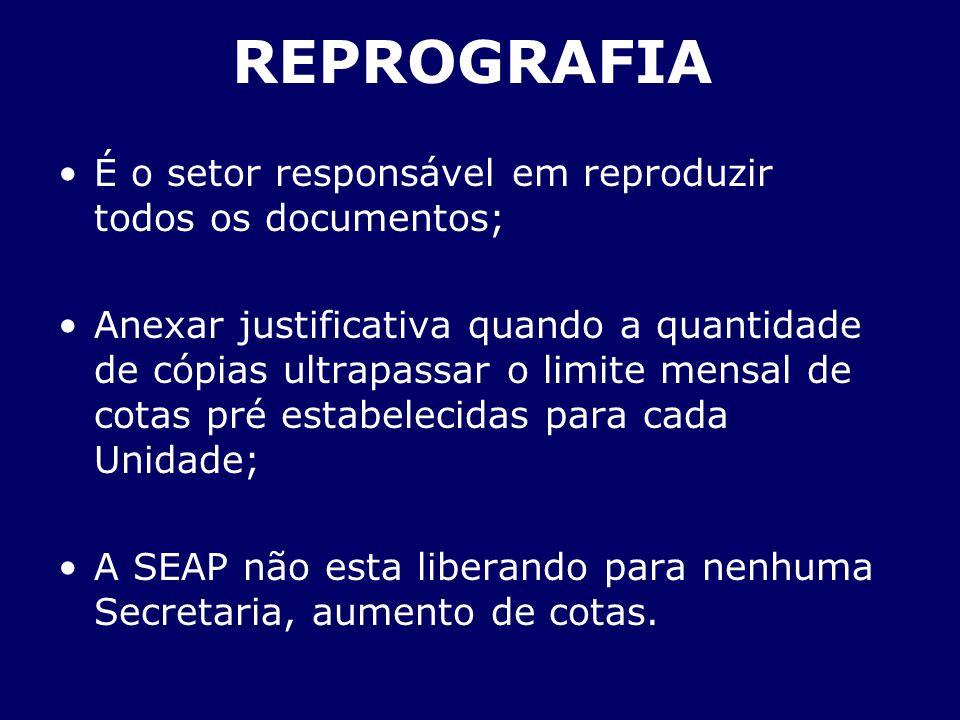 REPROGRAFIA É o setor responsável em reproduzir todos os documentos;