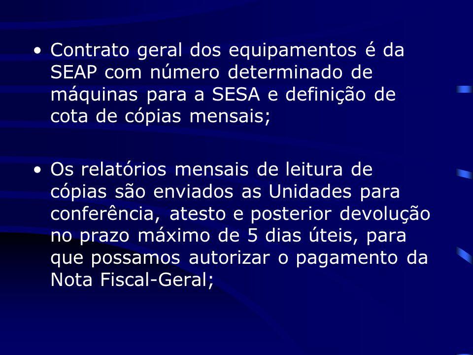 Contrato geral dos equipamentos é da SEAP com número determinado de máquinas para a SESA e definição de cota de cópias mensais;