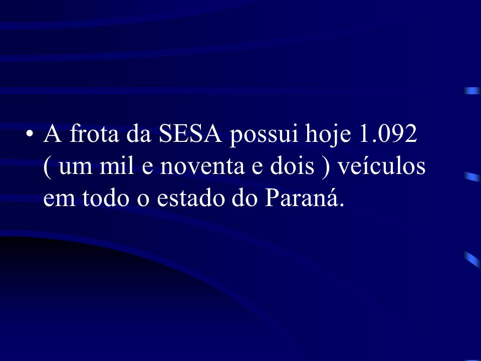 A frota da SESA possui hoje 1