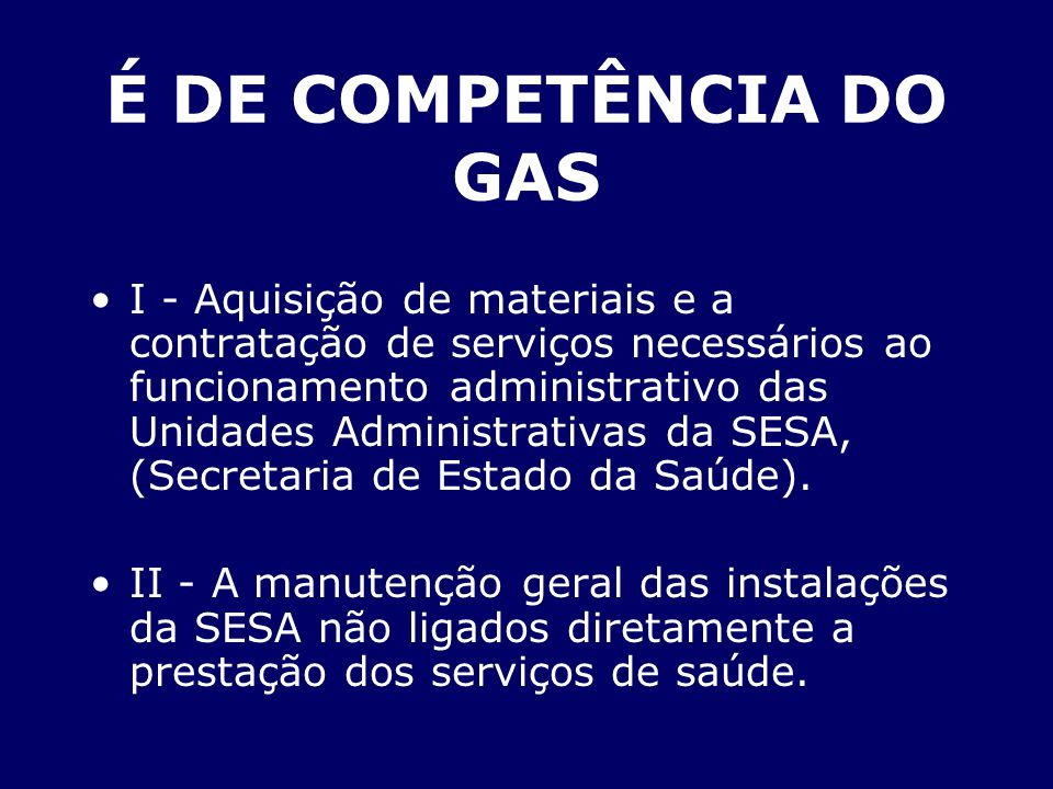 É DE COMPETÊNCIA DO GAS