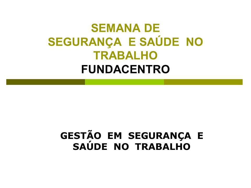 SEMANA DE SEGURANÇA E SAÚDE NO TRABALHO FUNDACENTRO