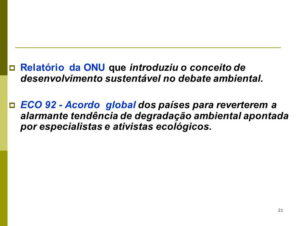 Relatório da ONU que introduziu o conceito de desenvolvimento sustentável no debate ambiental.