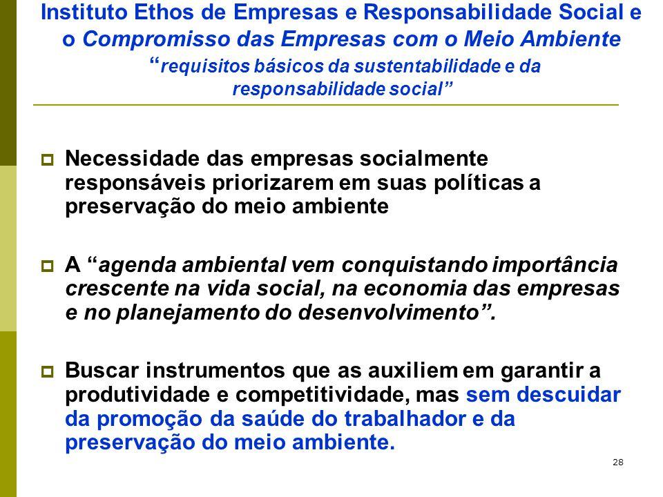 Instituto Ethos de Empresas e Responsabilidade Social e o Compromisso das Empresas com o Meio Ambiente requisitos básicos da sustentabilidade e da responsabilidade social