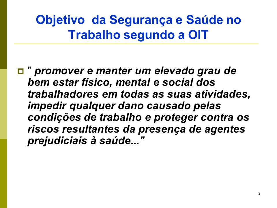 Objetivo da Segurança e Saúde no Trabalho segundo a OIT
