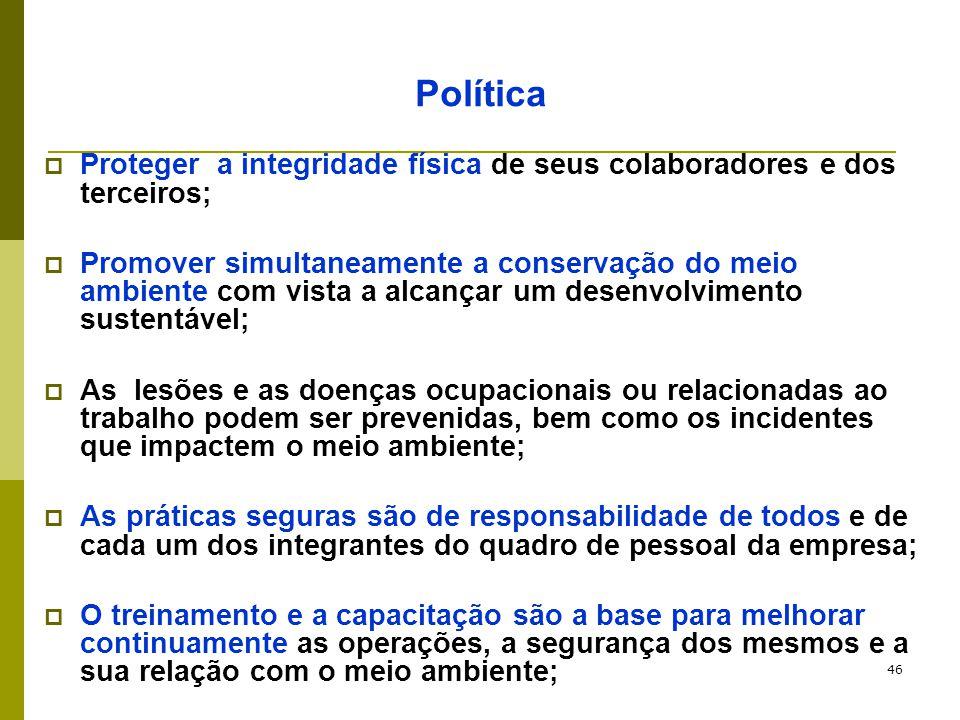 Política Proteger a integridade física de seus colaboradores e dos terceiros;