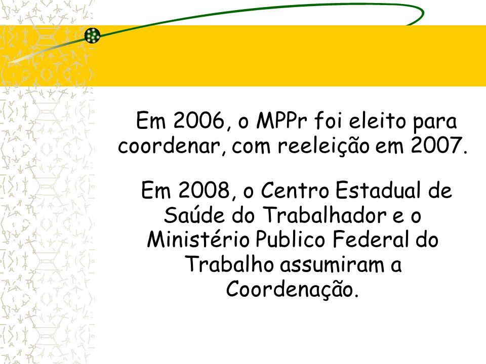 Em 2006, o MPPr foi eleito para coordenar, com reeleição em 2007.