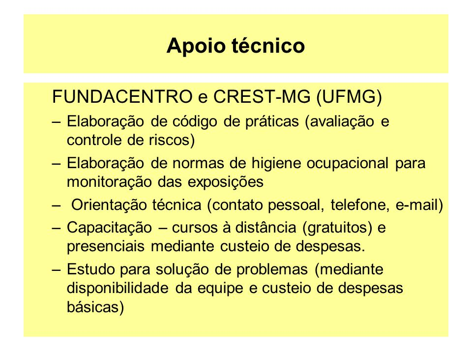 Apoio técnico FUNDACENTRO e CREST-MG (UFMG)