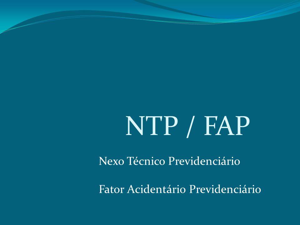 NTP / FAP Nexo Técnico Previdenciário Fator Acidentário Previdenciário
