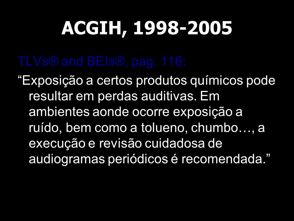 ACGIH, 1998-2005 TLVs® and BEIs®, pag. 116:
