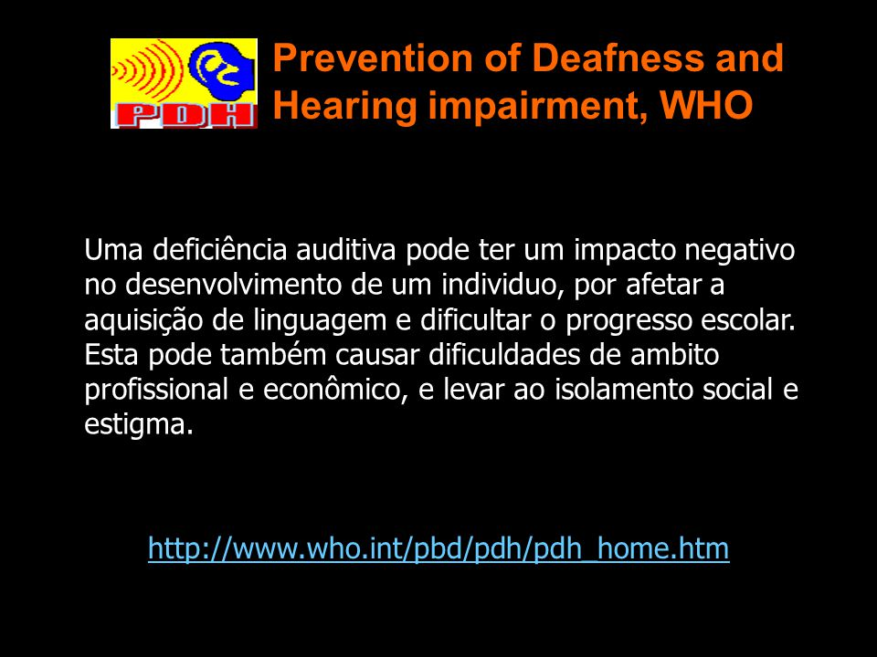 Prevention of Deafness and Hearing impairment, WHO