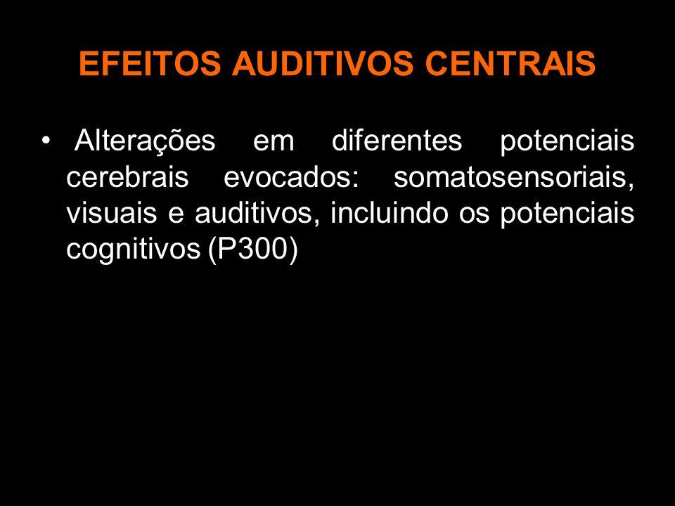 EFEITOS AUDITIVOS CENTRAIS