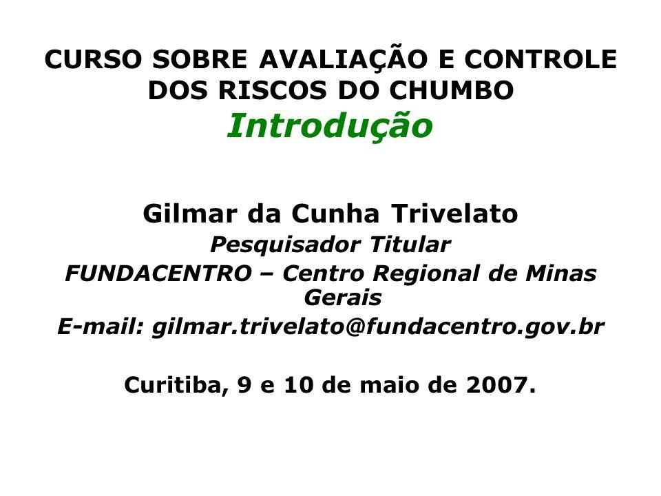 CURSO SOBRE AVALIAÇÃO E CONTROLE DOS RISCOS DO CHUMBO Introdução