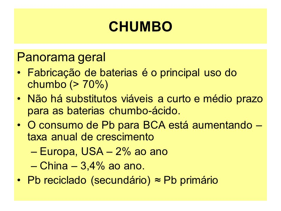 CHUMBO Panorama geral. Fabricação de baterias é o principal uso do chumbo (> 70%)
