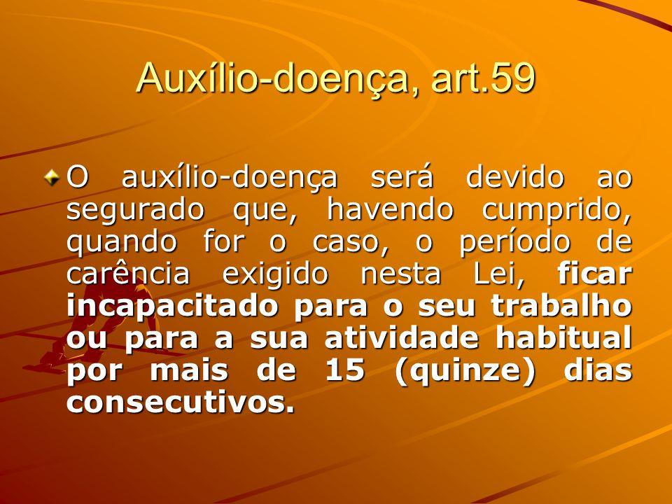 Auxílio-doença, art.59