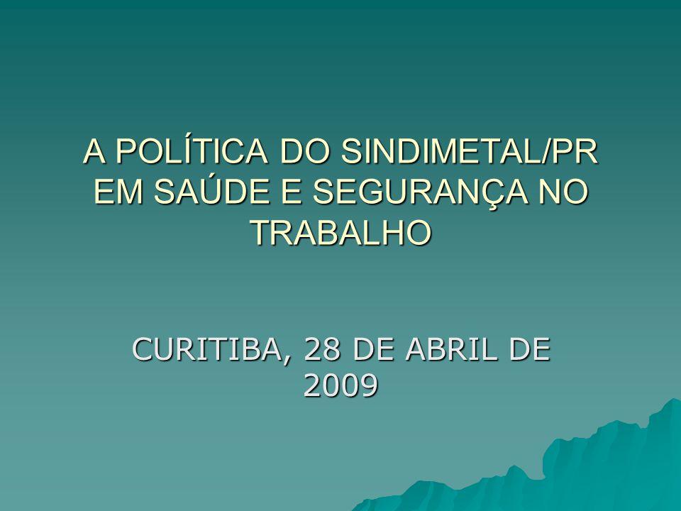 A POLÍTICA DO SINDIMETAL/PR EM SAÚDE E SEGURANÇA NO TRABALHO