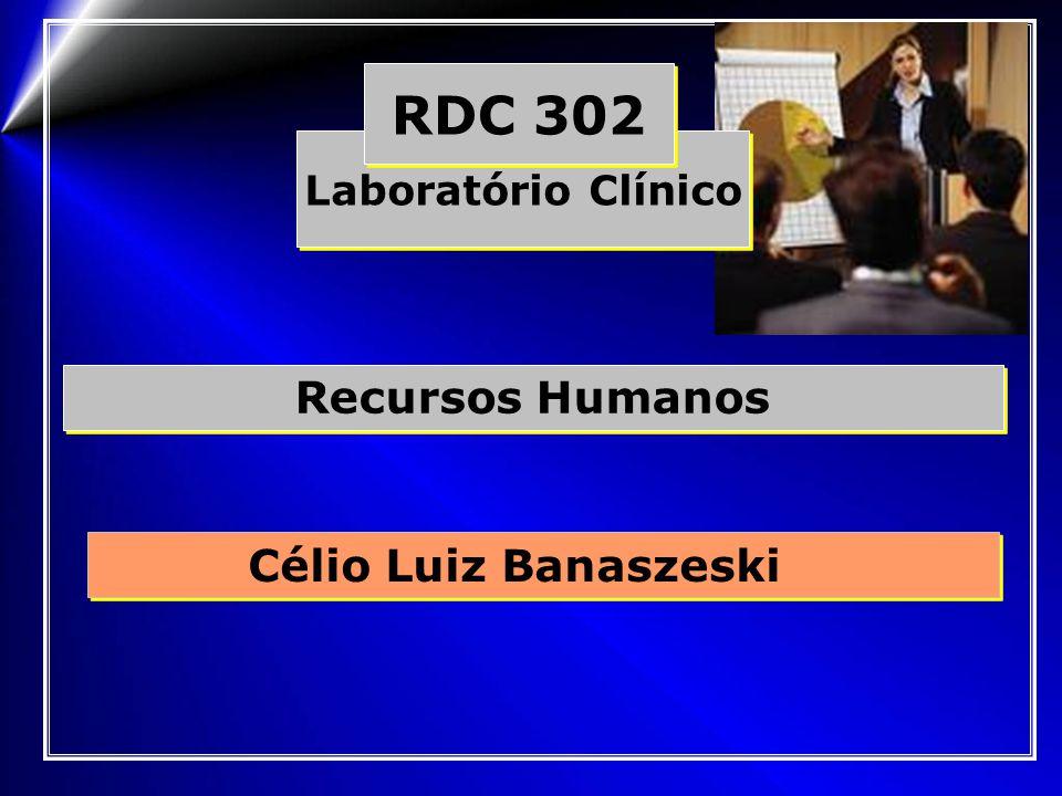 RDC 302 Laboratório Clínico Recursos Humanos Célio Luiz Banaszeski