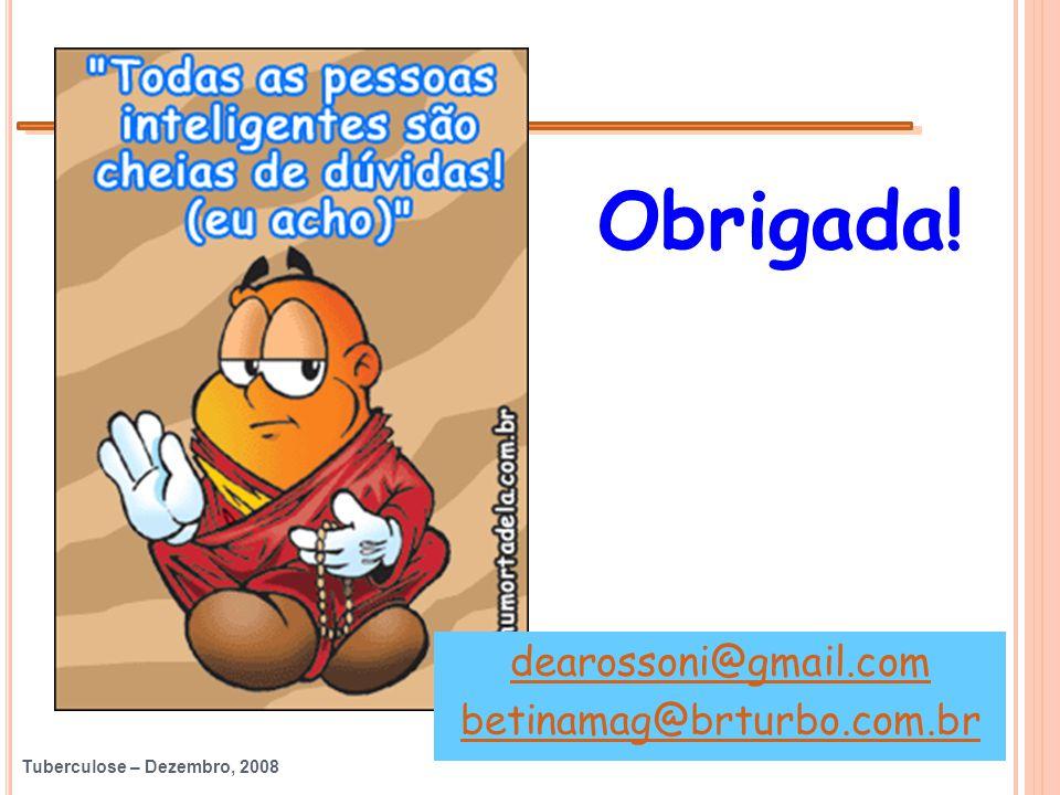 Obrigada! dearossoni@gmail.com betinamag@brturbo.com.br