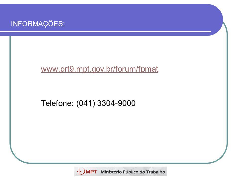 INFORMAÇÕES: www.prt9.mpt.gov.br/forum/fpmat Telefone: (041) 3304-9000