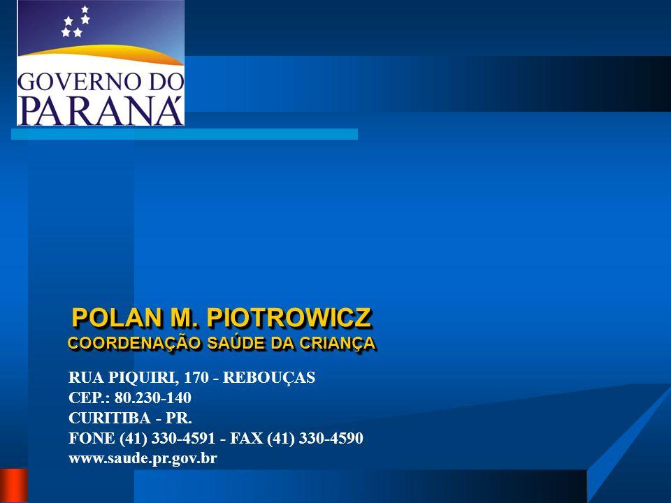 POLAN M. PIOTROWICZ COORDENAÇÃO SAÚDE DA CRIANÇA