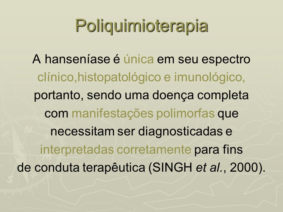 Poliquimioterapia A hanseníase é única em seu espectro