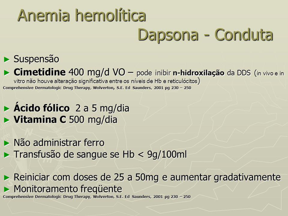 Anemia hemolítica Dapsona - Conduta