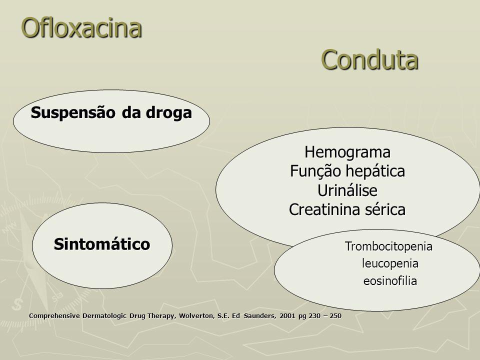Ofloxacina Conduta Suspensão da droga Hemograma Função hepática