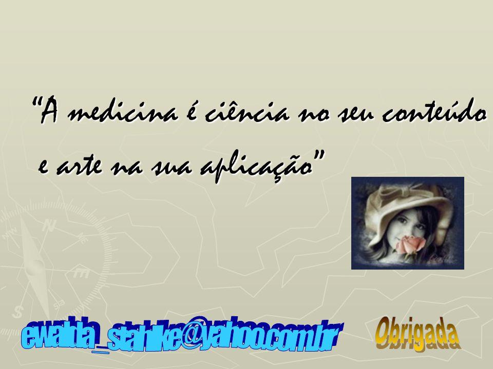 A medicina é ciência no seu conteúdo e arte na sua aplicação