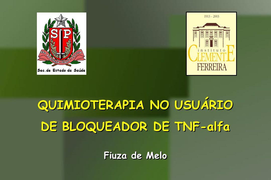 QUIMIOTERAPIA NO USUÁRIO DE BLOQUEADOR DE TNF-alfa