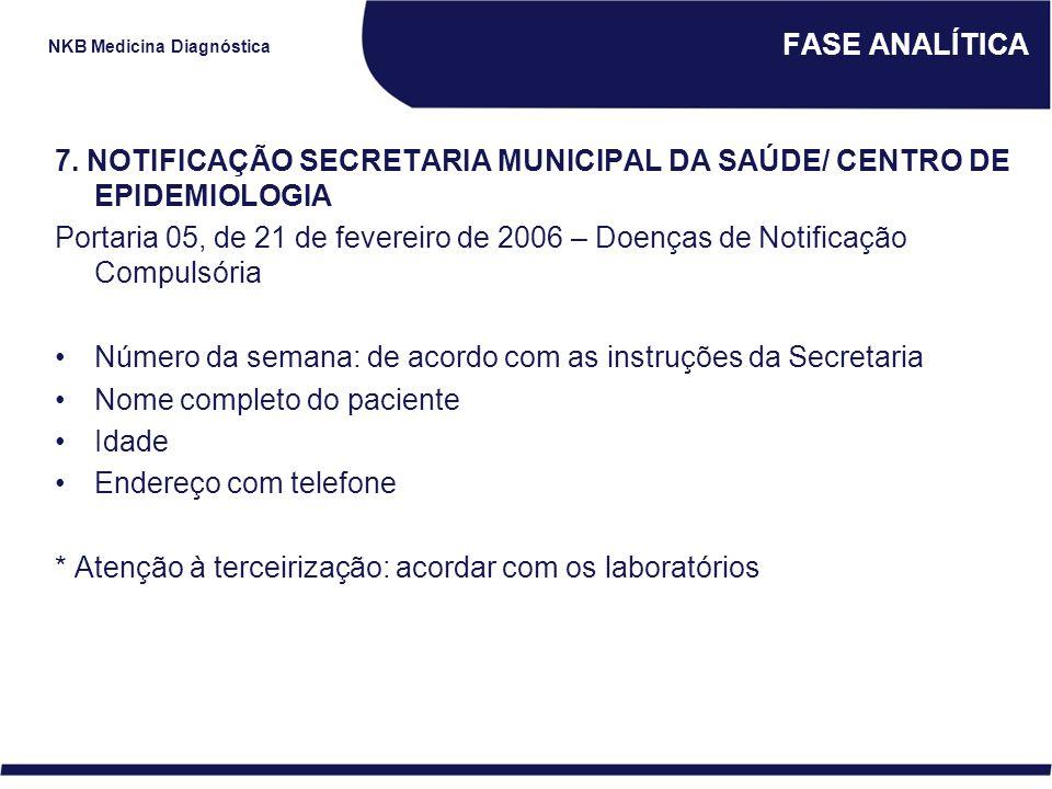 FASE ANALÍTICA 7. NOTIFICAÇÃO SECRETARIA MUNICIPAL DA SAÚDE/ CENTRO DE EPIDEMIOLOGIA.