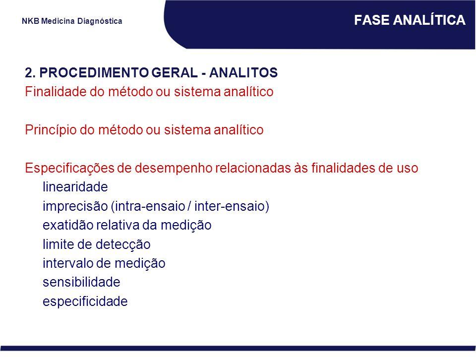 FASE ANALÍTICA 2. PROCEDIMENTO GERAL - ANALITOS. Finalidade do método ou sistema analítico. Princípio do método ou sistema analítico.
