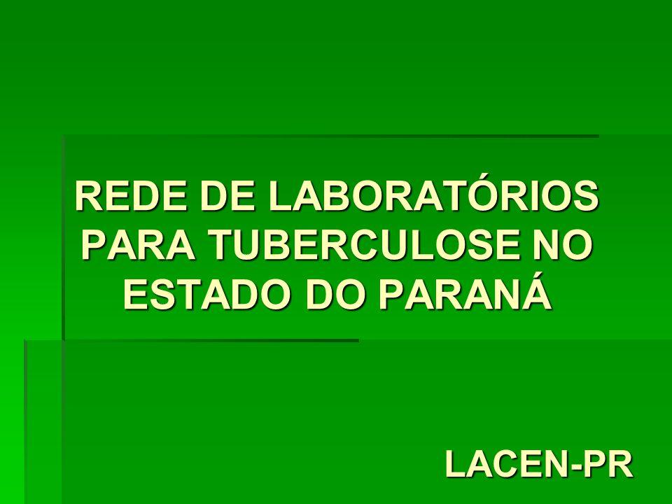 REDE DE LABORATÓRIOS PARA TUBERCULOSE NO ESTADO DO PARANÁ
