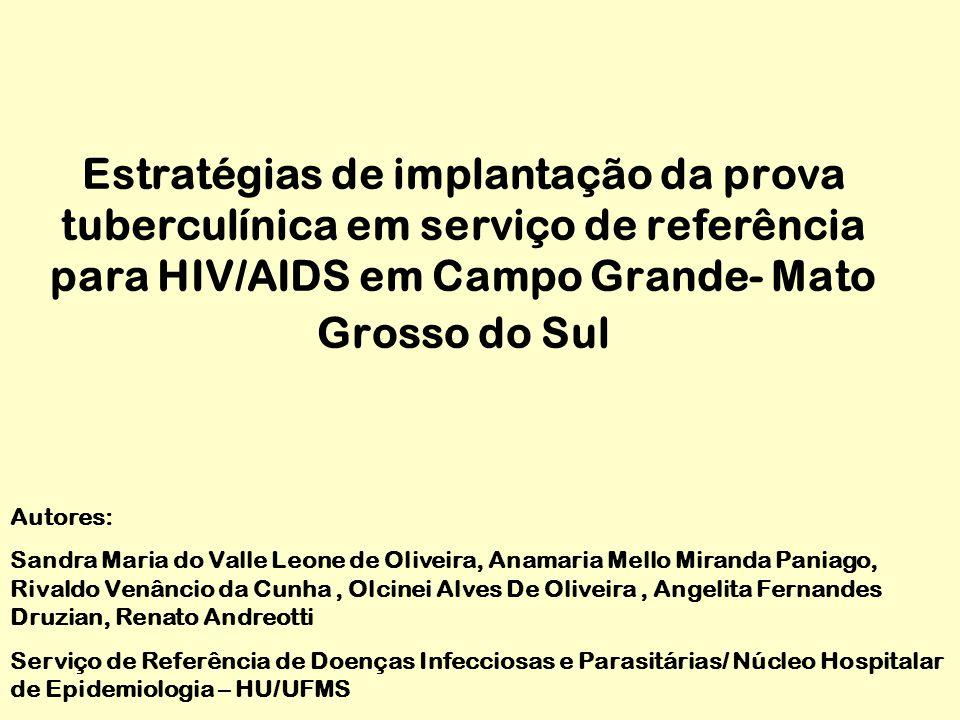 Estratégias de implantação da prova tuberculínica em serviço de referência para HIV/AIDS em Campo Grande- Mato Grosso do Sul