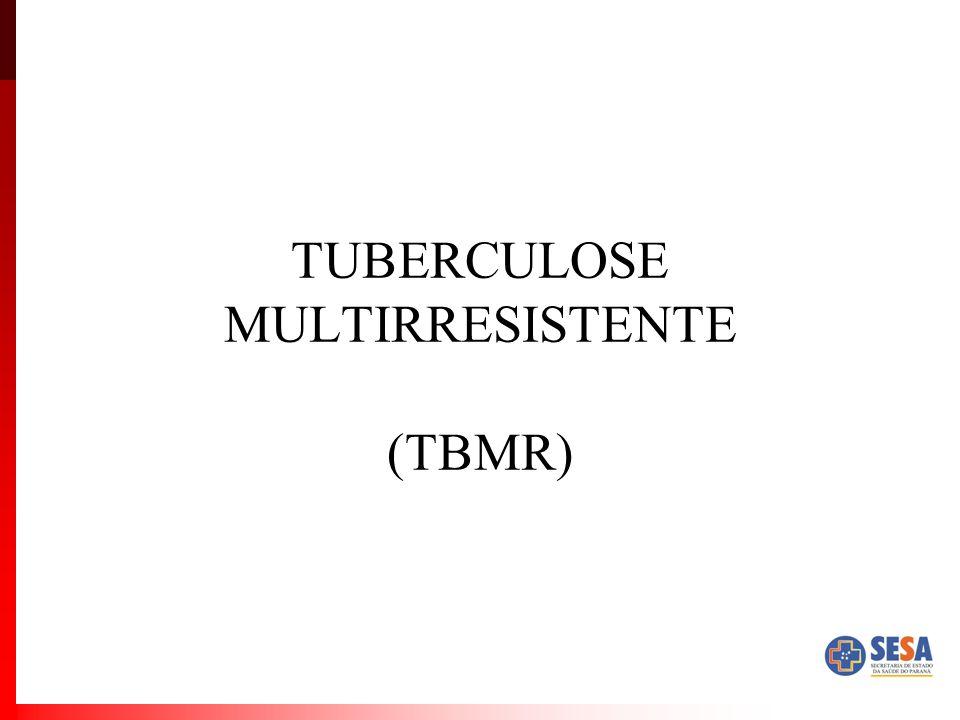 TUBERCULOSE MULTIRRESISTENTE (TBMR)