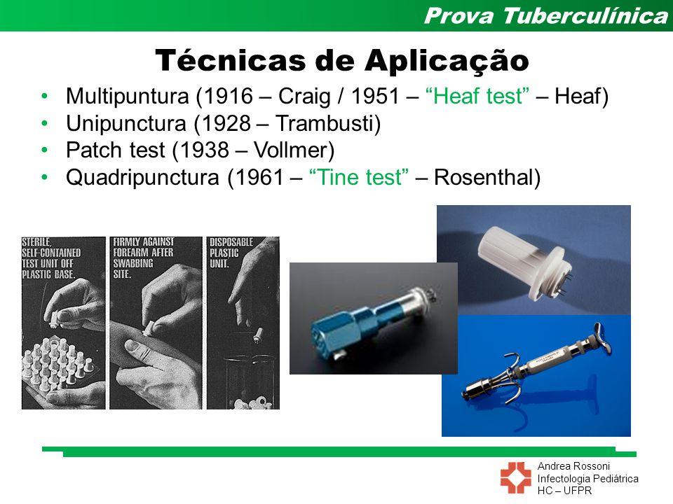 Técnicas de Aplicação Multipuntura (1916 – Craig / 1951 – Heaf test – Heaf) Unipunctura (1928 – Trambusti)