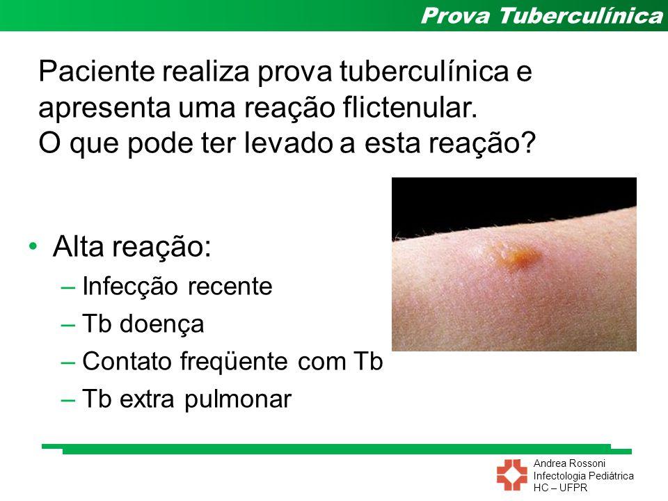 Paciente realiza prova tuberculínica e apresenta uma reação flictenular. O que pode ter levado a esta reação