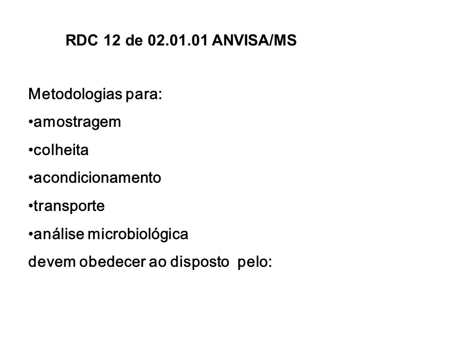 RDC 12 de 02.01.01 ANVISA/MS Metodologias para: amostragem. colheita. acondicionamento. transporte.