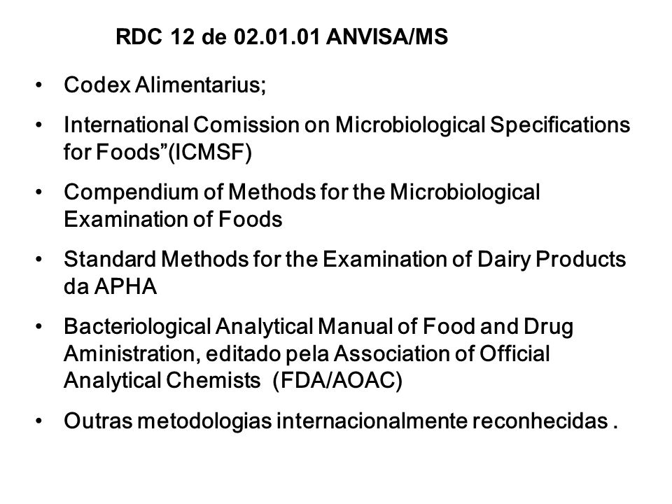 RDC 12 de 02.01.01 ANVISA/MS Codex Alimentarius; International Comission on Microbiological Specifications for Foods (ICMSF)