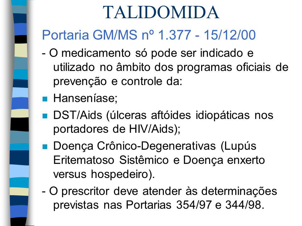 TALIDOMIDA Portaria GM/MS nº 1.377 - 15/12/00