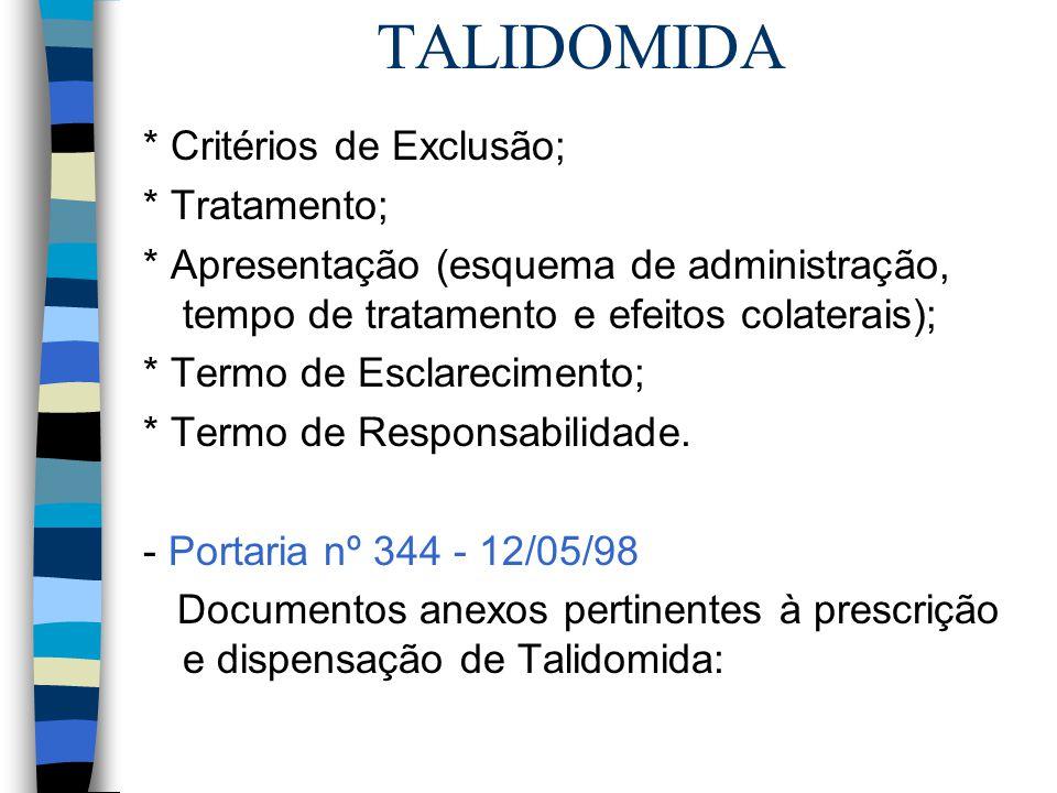 TALIDOMIDA * Critérios de Exclusão; * Tratamento;