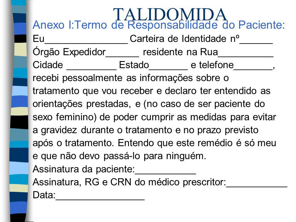 TALIDOMIDA Anexo I:Termo de Responsabilidade do Paciente: