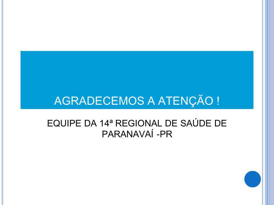 EQUIPE DA 14ª REGIONAL DE SAÚDE DE PARANAVAÍ -PR