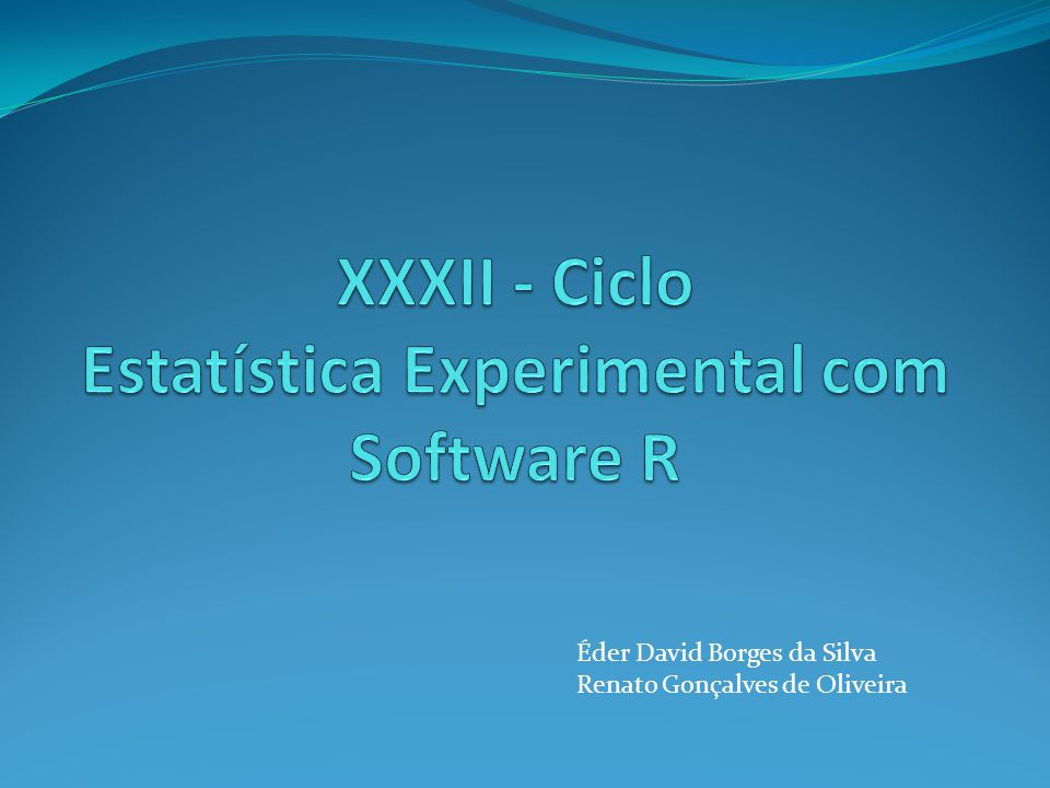 XXXII - Ciclo Estatística Experimental com Software R